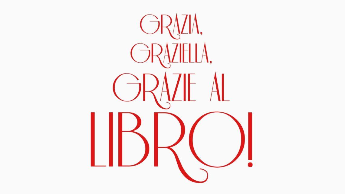 Grazia, Graziella, Grazie al Libro!